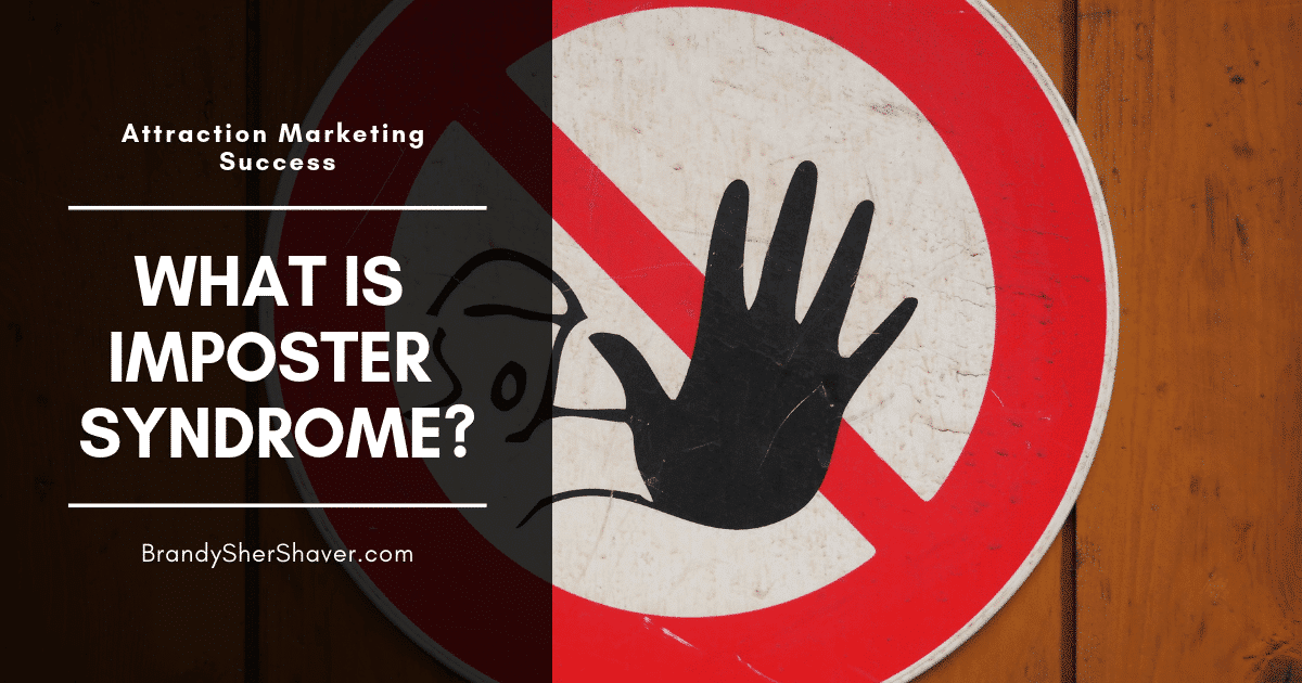 Attraction marketing success imposter syndrome