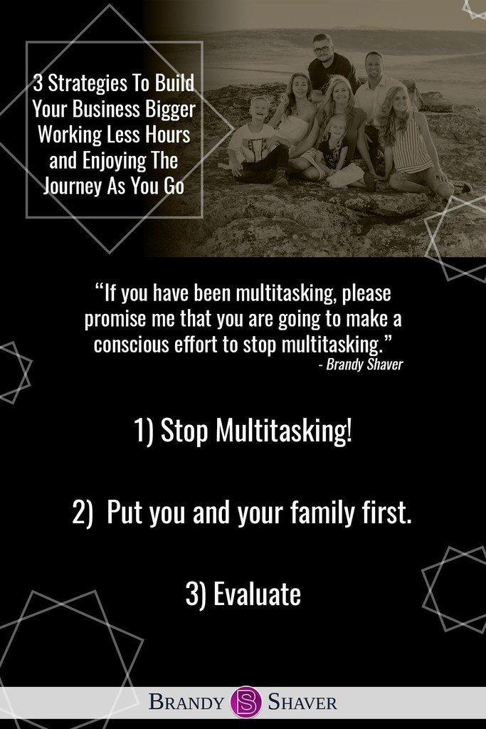 3 Strategies To Build Your Business Bigger Working Less Hours and Enjoying The Journey As You Go 2