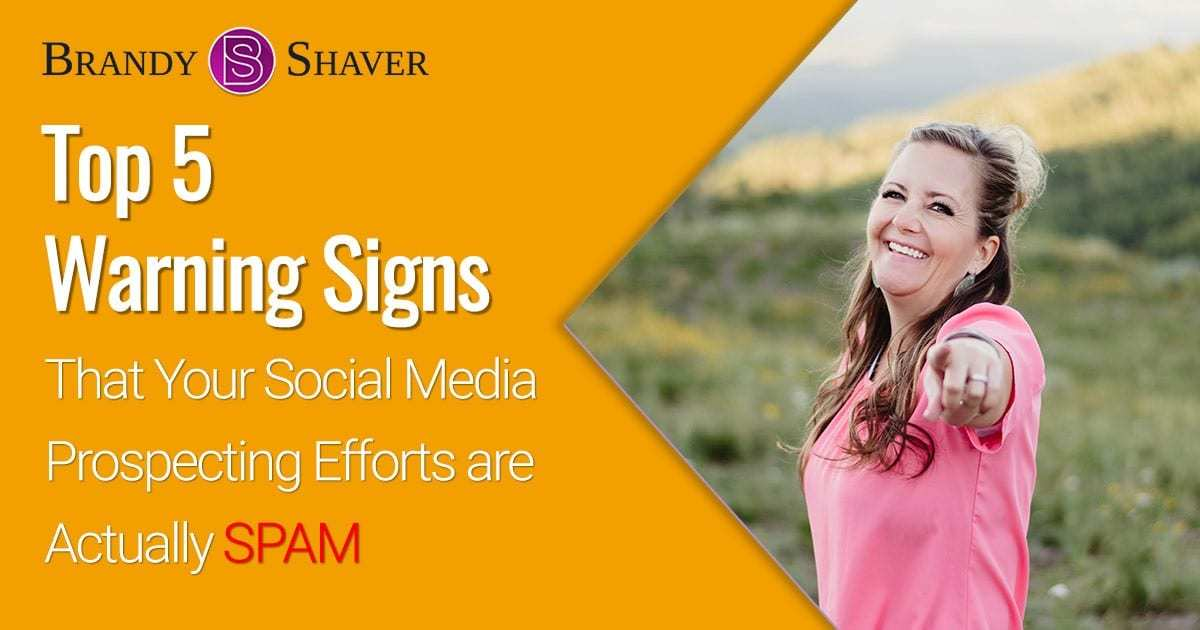 Top 5 Warning Signs That Your Social Media Prospecting Efforts are Actually SPAM