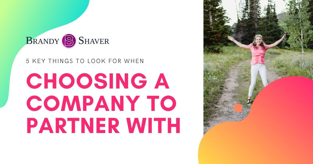 5 Key Things To Look For When Choosing a Company to Partner With