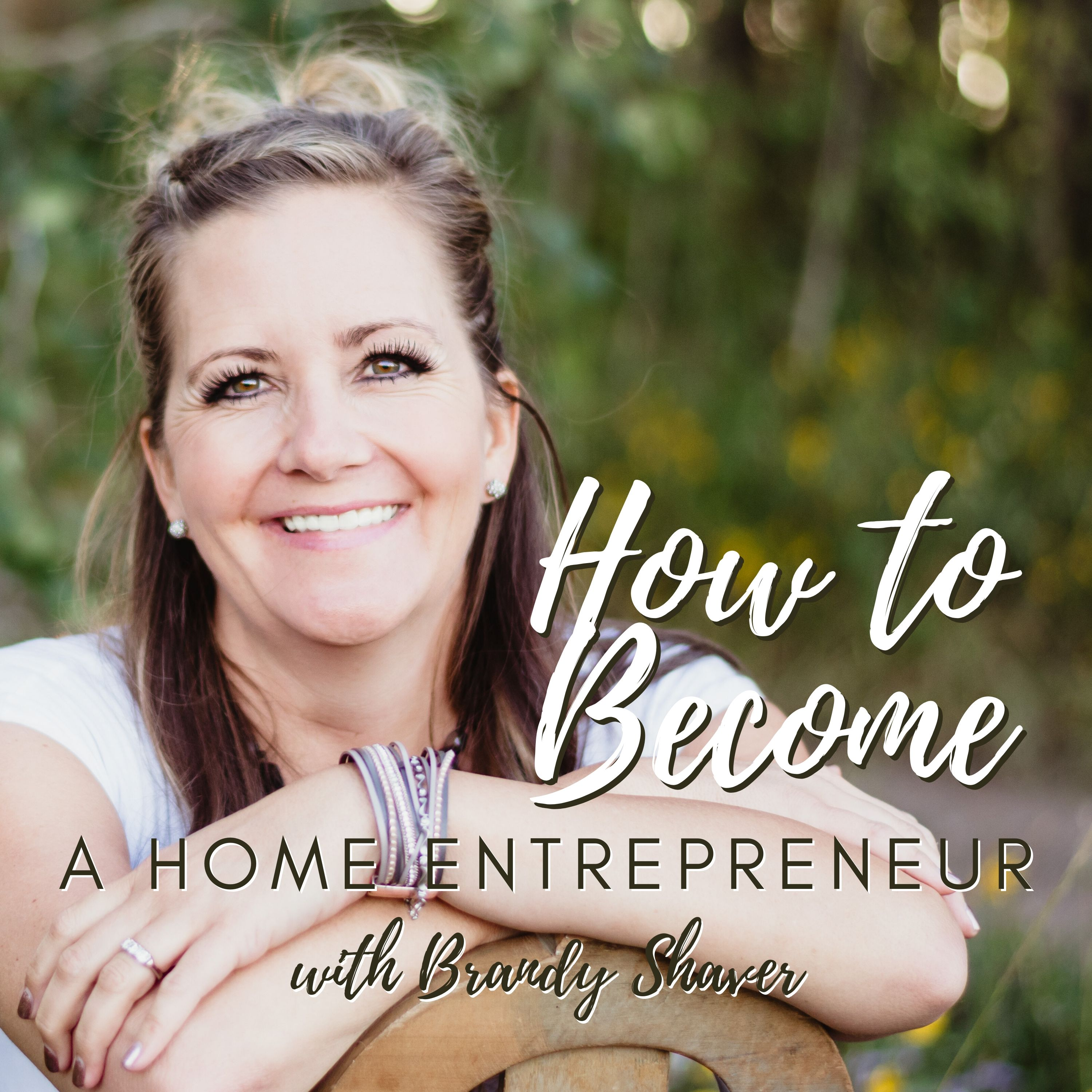 How to Become a Home Entrepreneur with Brandy Shaver