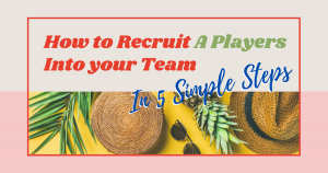How to Recruit A Players Into your Team In 5 Simple Steps