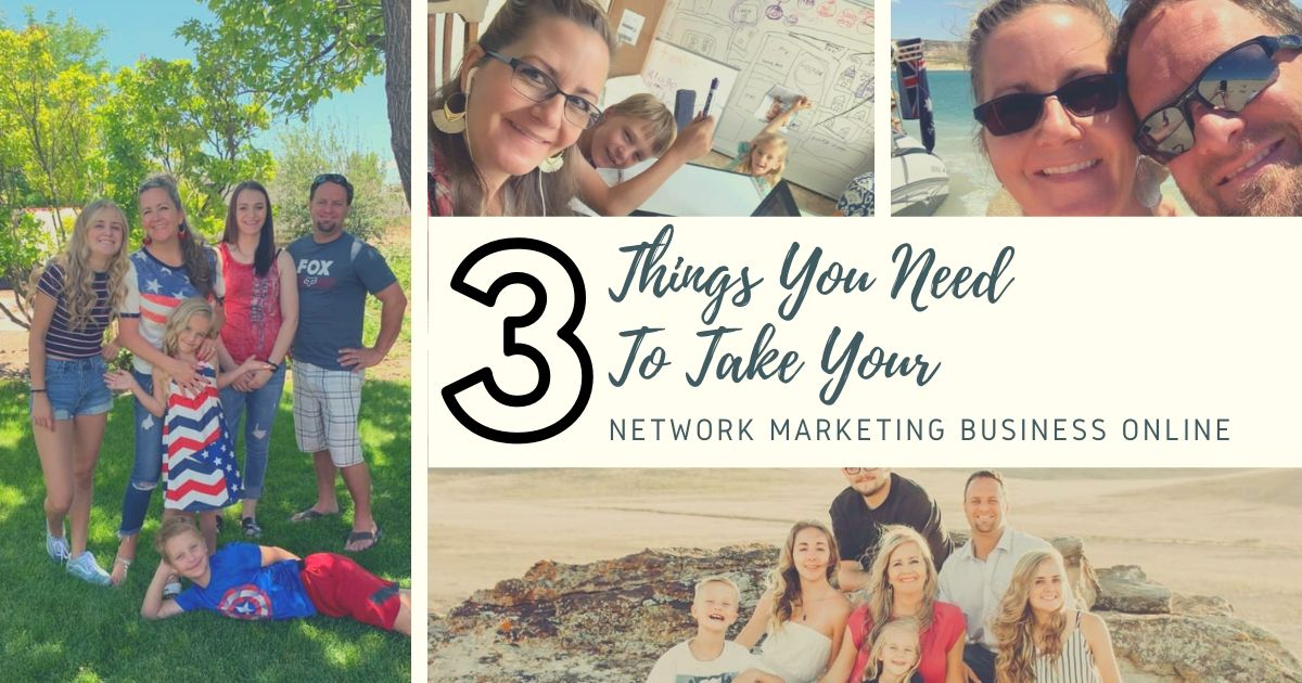 Three Things You Need To Take Your Network Marketing Business Online 4