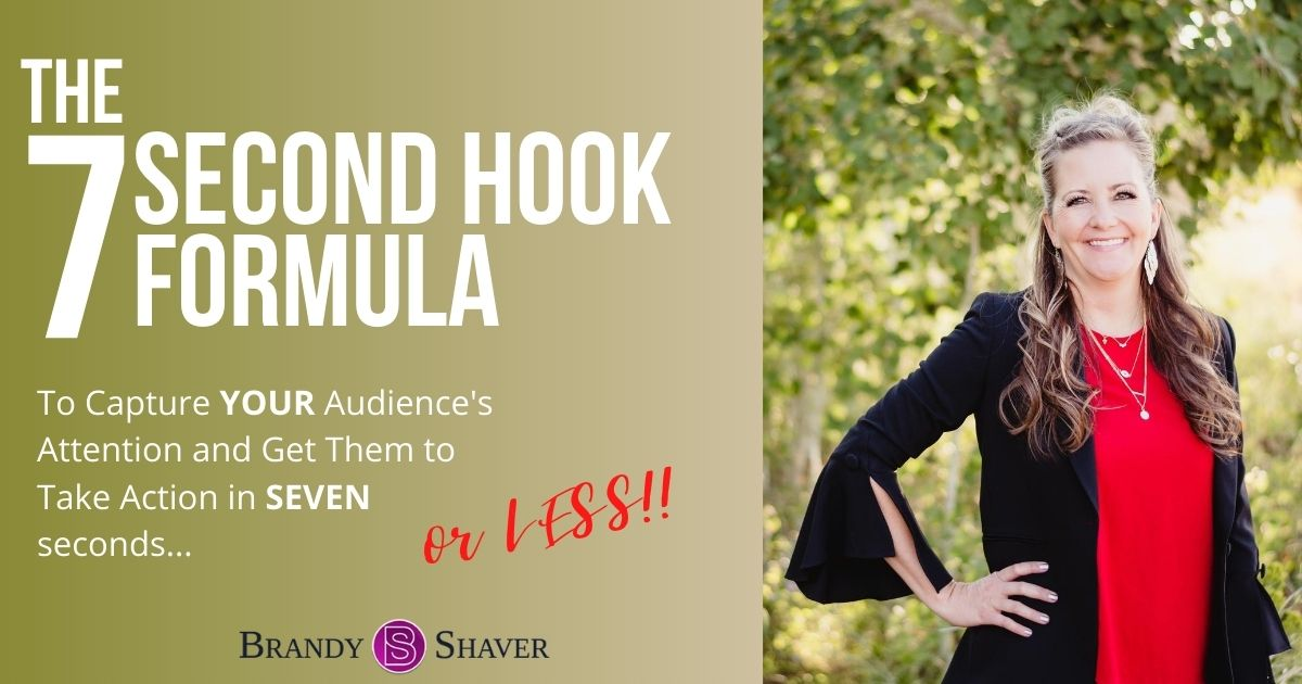 """The """"7-Second Hook Formula"""" to Capture Your Audience's Attention and Get Them to Take Action—in Seven Seconds or Less!"""