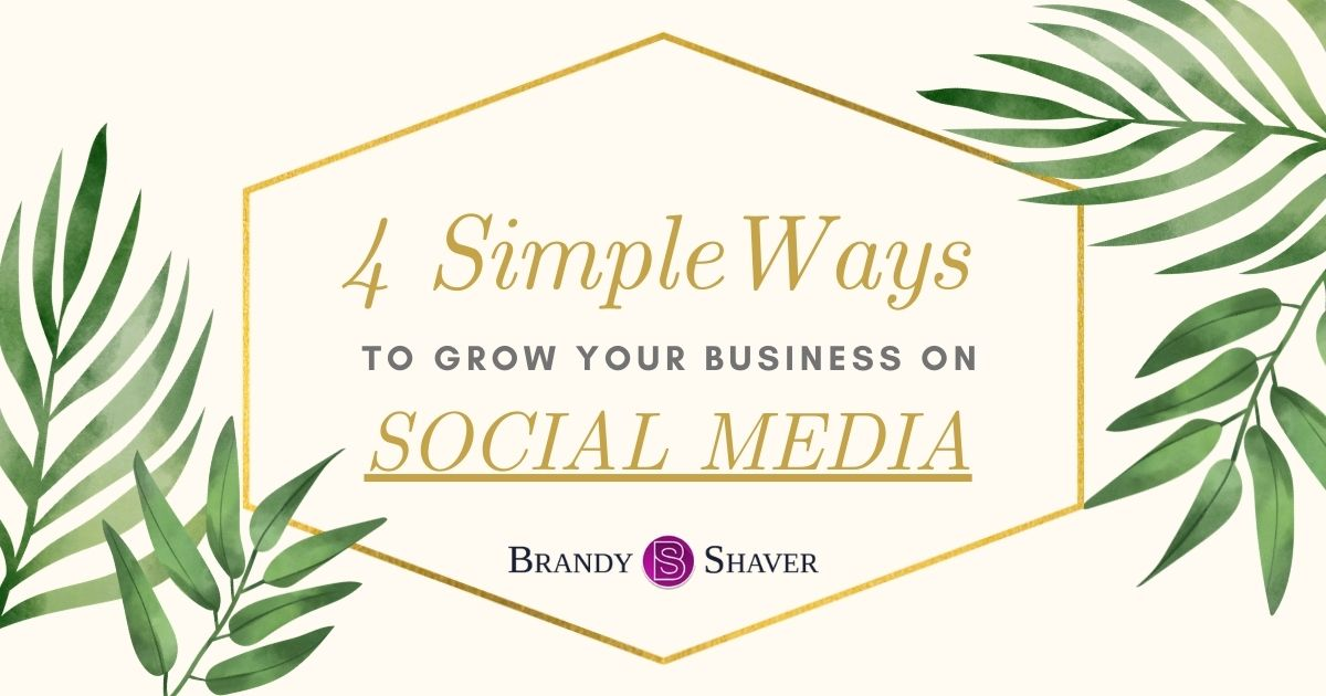 4 Simple Ways To Grow Your Business On Social Media