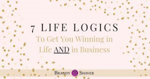 7 Life Logics to Get You Winning in Life And Business