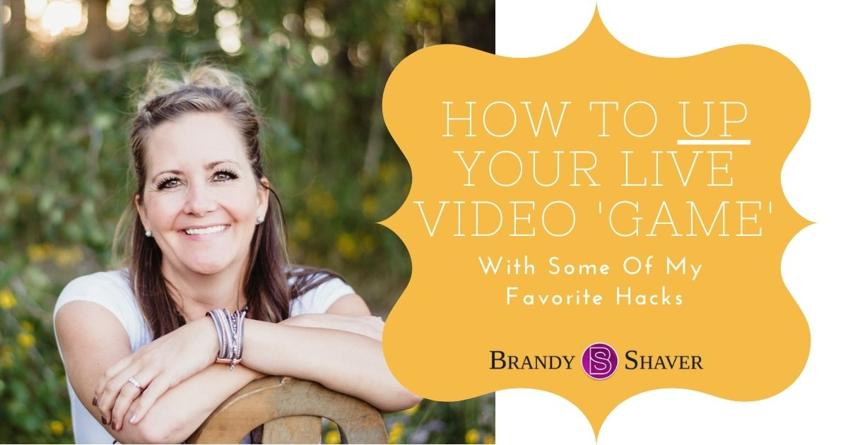 How To Up Your Live Video 'Game' With Some Of My Favorite Hacks