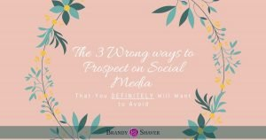 The 3 Wrong Ways to Prospect On Social Media That You Definitely Will Want to Avoid