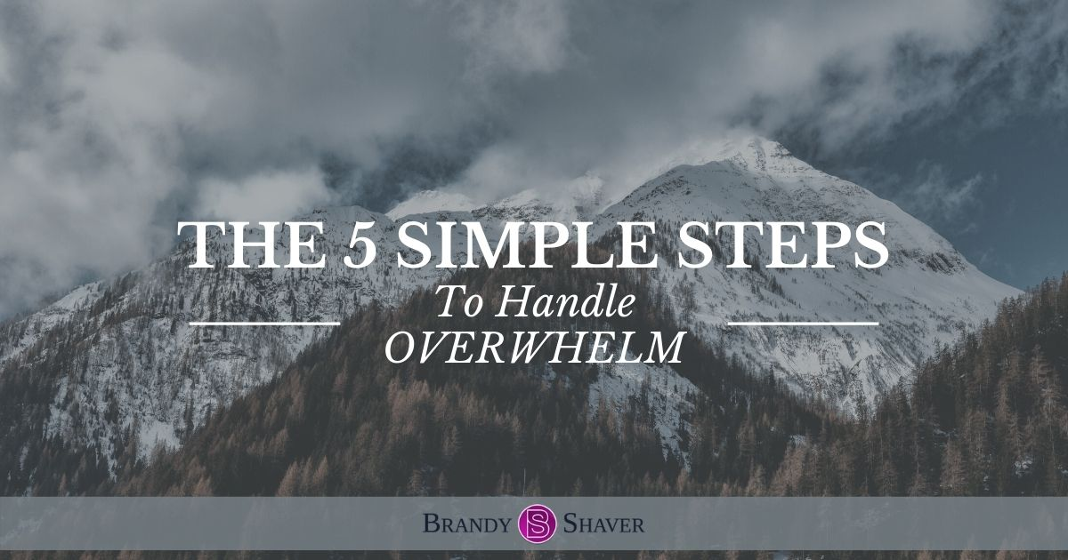 The 5 Simple Steps to Handle Overwhelm