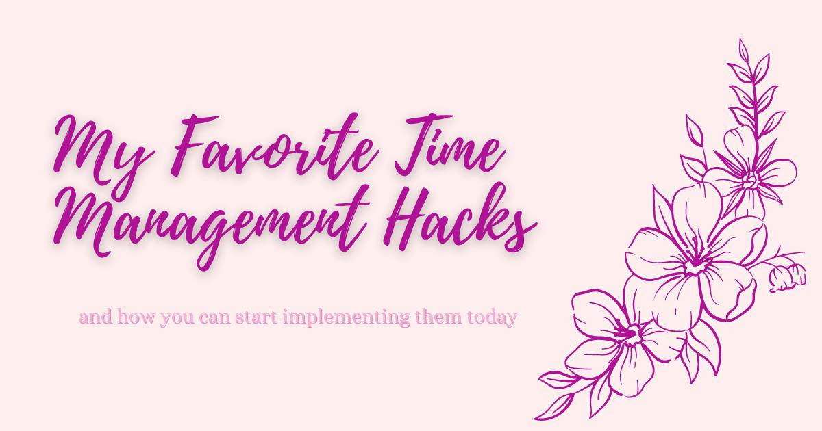 My Favorite Time Management Hacks