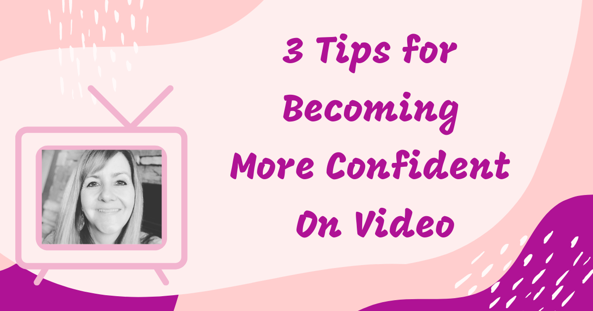 3 tips for becoming more confident on video