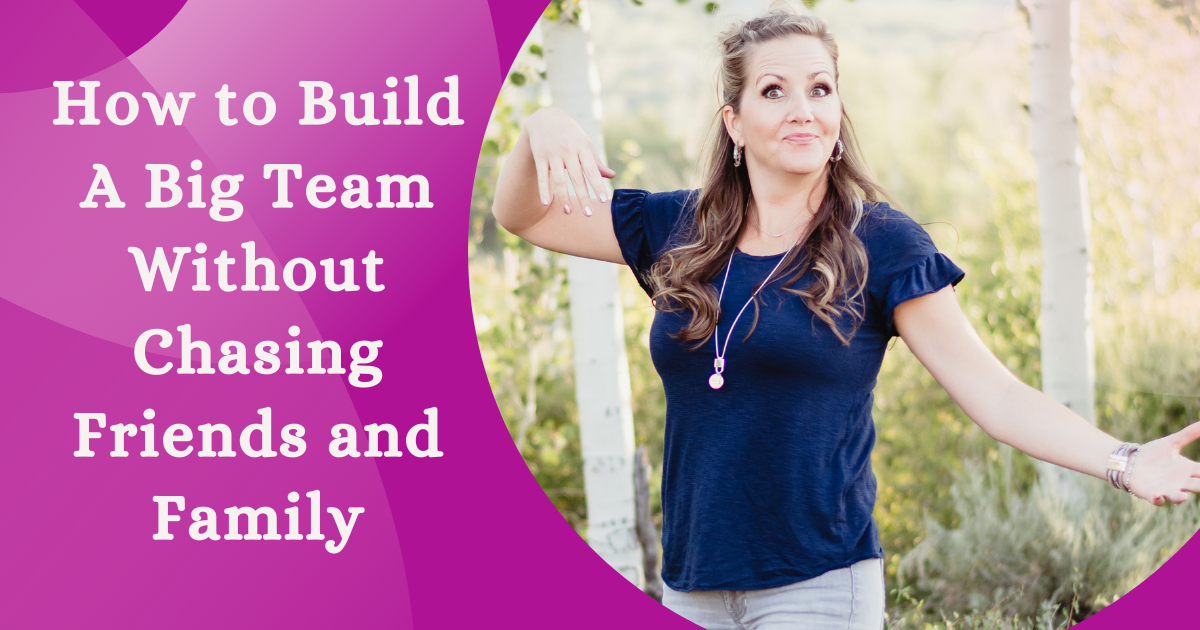 How to Build A Big Team Without Chasing Friends and Family 2