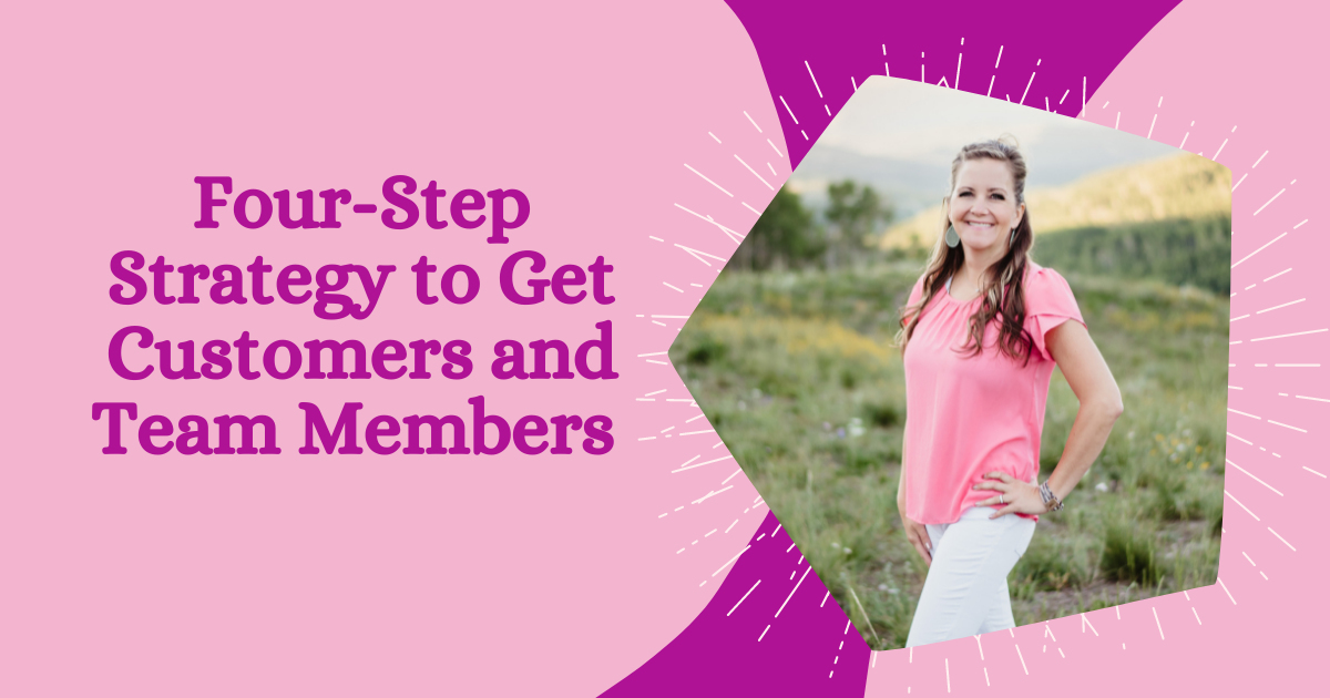Four-Step Strategy to Get Customers and Team Members 2